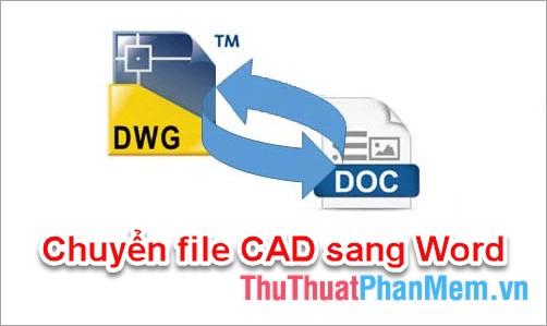 phan-mem-chuyen-cad-sang-word